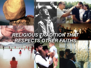 X RELIGIOUS TRADITION THAT RESPECTS OTHER FAITHS