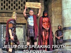 X JESUS DIED SPEAKING TRUTH TO POWER